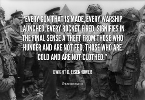 Eisenhower Quote Every Gun That Is Made