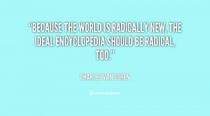 charles van doren quotes because the world is radically new the ideal ...