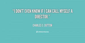 quote-Charles-S.-Dutton-i-dont-even-know-if-i-can-81298.png