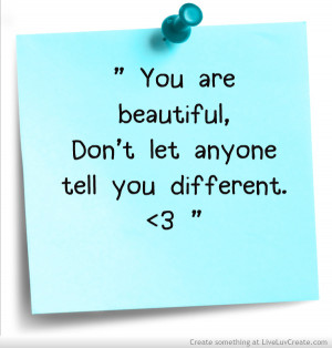 ... let anybody tell you different, girls, love, pretty, quote, quotes