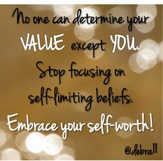 ... self-limiting beliefs. Embrace your self-worth!! #quote #inspire More
