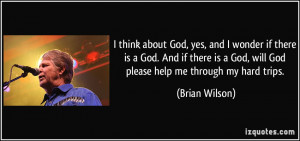 ... god-and-if-there-is-a-god-will-god-please-help-brian-wilson-278680.jpg