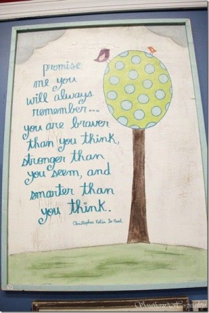 Christopher Robin's words of wisdom! My favourite quote! :)