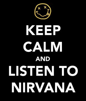 keep calm, music, nirvana, quote, text, typography, word, words