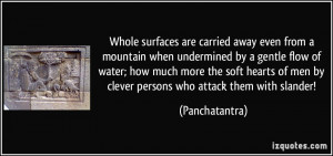 Whole surfaces are carried away even from a mountain when undermined ...