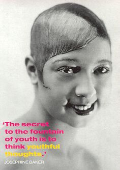 to think youthful thoughts josephine baker more josephine baker quotes