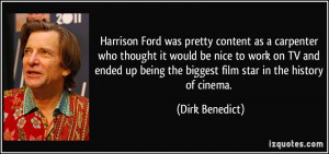 Harrison Ford was pretty content as a carpenter who thought it would ...