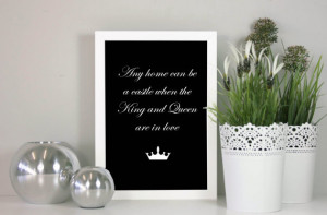 Any home can be a castle when the king and queen are in love - Quote ...