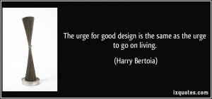 Harry Bertoia Quote