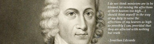 Jonathan Edwards Preaching Affected by truth