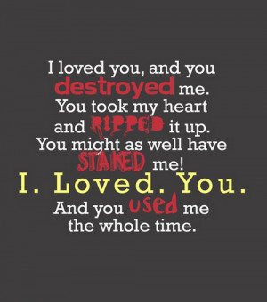 loved-you-and-you-destroyed-me-you-look-my-heart-saying-quotes.jpg