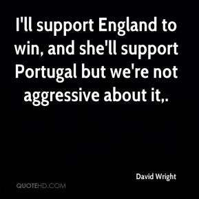 David Wright - I'll support England to win, and she'll support ...