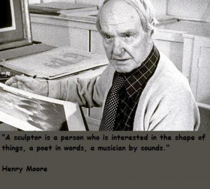 Henry moore famous quotes 5