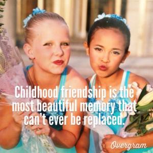 Childhood Friends Sayings Childhood friends.