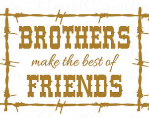 Brothers Make the Best of Friends Vinyl Wall Decal - Boy Country ...