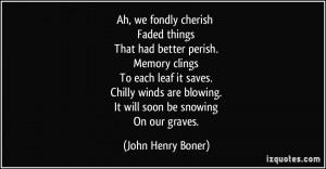 More John Henry Boner Quotes