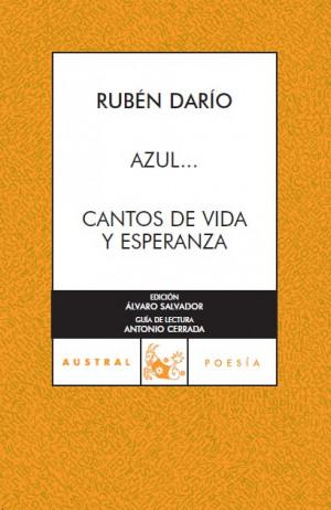 Rubén Darío, Azul.../Cantos de vida y esperanza