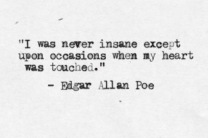... except upon occasions when my heart was touched.