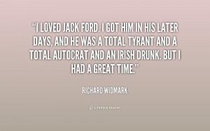 quote-Richard-Widmark-i-loved-jack-ford-i-got-him-228927.png