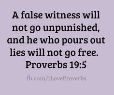 false witness will not go unpunished, and he who... More