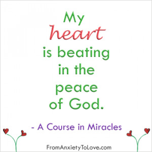 Quotes About Peace Of Heart A course in miracles quote