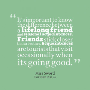 : it's important to know the difference between a lifelong friend ...