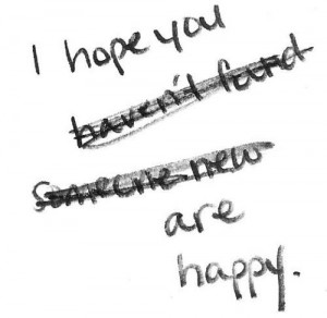 ... 're happy i hope you haven't found someone new life quote heart break
