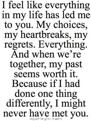 ... Me To You. My Choices, My Heartbreaks, My Regrets - Anniversary Quote