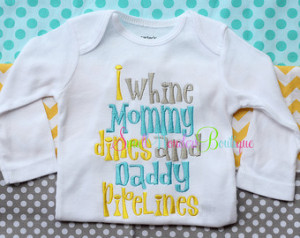 Whine Mommy Dines and Daddy Pipelines Embroidered Shirt - Pipeline ...