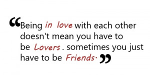 Being In Love with Each Other Doesn't Mean You Have to be Lovers ...
