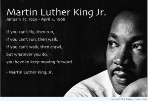 MLK DAY *** FORWARD TOGETHER *** NOT ONE STEP BACK