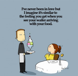 funny picture love feeling waiter food I Love Food Quotes Funny