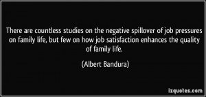countless studies on the negative spillover of job pressures on family ...