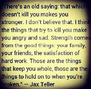 Jackson JAX Teller SOA Sons Of Anarchy Quotes & Sayings