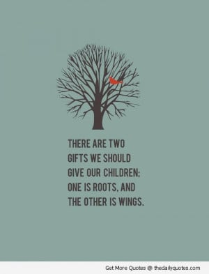 love-your-child-mommy-daughter-son-quotes-give-your-child-roots-and ...