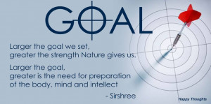 ... larger-the-goal-we-setgreater-the-strength-nature-gives-us-goal-quote