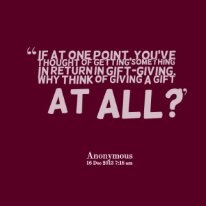 Tagged gift giving , gift giving quotes , gifts , quotes