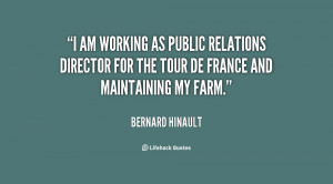 am working as public relations director for the Tour de France and ...