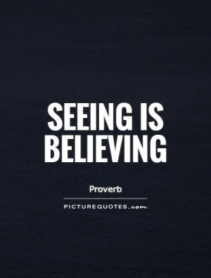 Proverb Quotes Believing Quotes