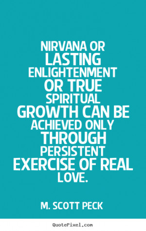 ... quotes about love - Nirvana or lasting enlightenment or true spiritual