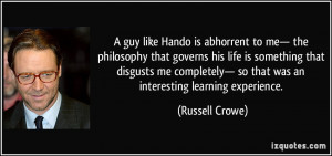 ... Hando is abhorrent to me— the philosophy that governs his life