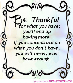 be-thankful-for-what-you-have-quote-picture-quotes-sayings-pics.jpg