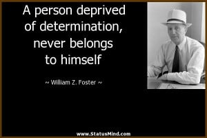 ... never belongs to himself - William Z. Foster Quotes - StatusMind.com