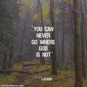Max Lucado Quote - God is Always with You - dark woods