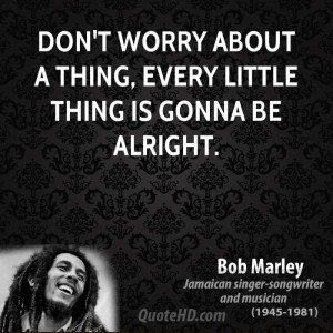 dont worry be happy bob marley