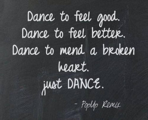 Dance to feel good #dance #quote #text