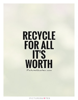 Recycle Quotes
