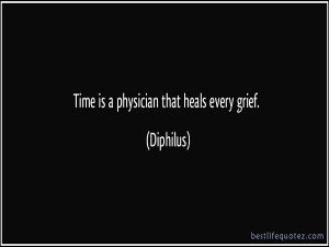 time is a physician that heals every grief quotes home grief quotes ...
