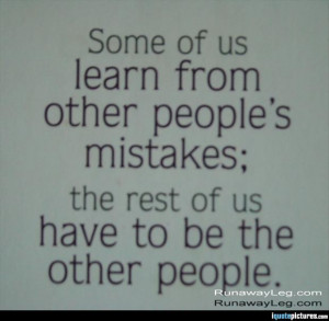 ... other people's mistakes; the rest of us have to be the other people