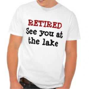 Funny Retirement Shirt See...